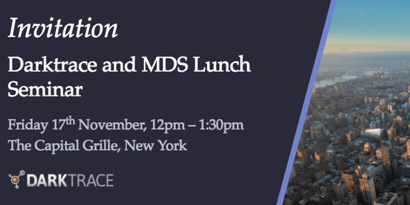 Stay Secure over Lunch with MDS & DarkTrace!