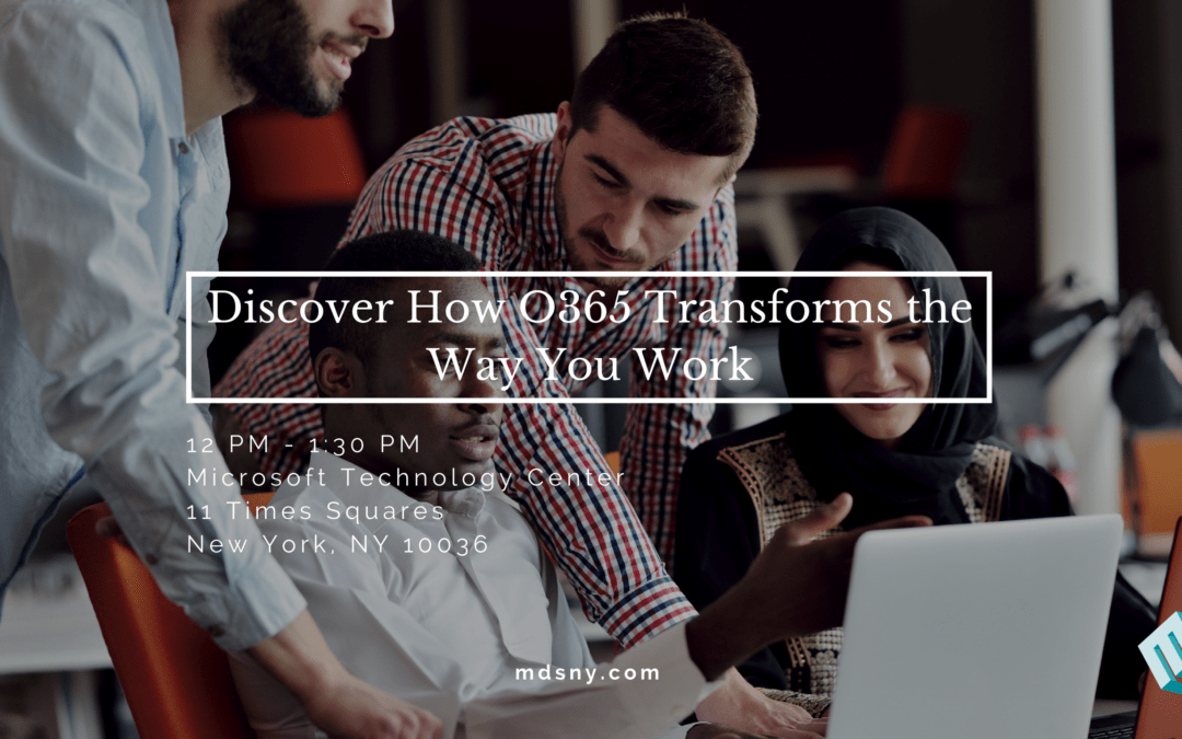 Discover How O365 Transforms the Way You Work